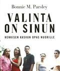 Bonnie M. Parsley: VALINTA ON SINUN